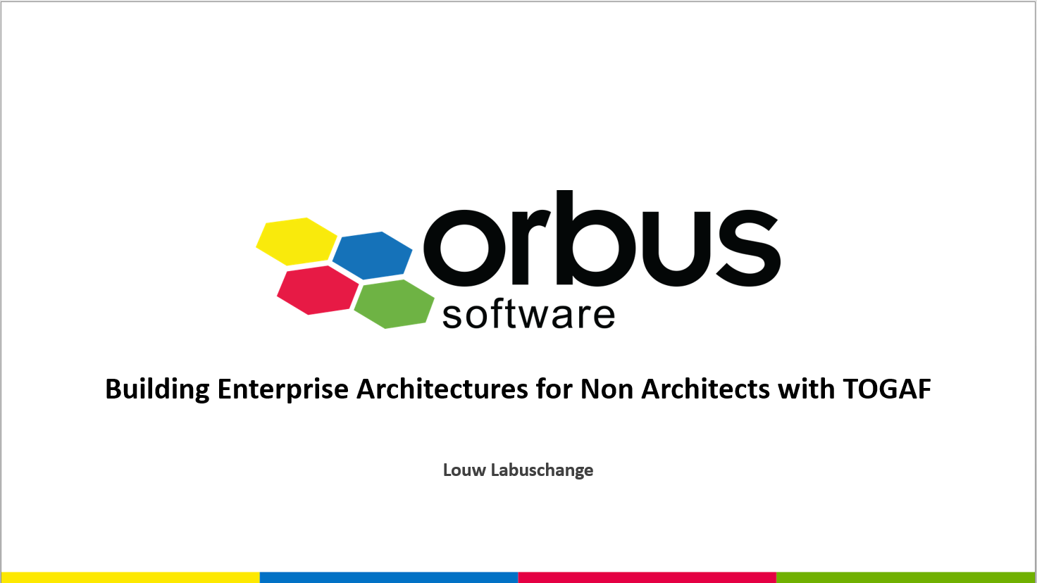 Building Enterprise Architectures for Non Architects with TOGAF®