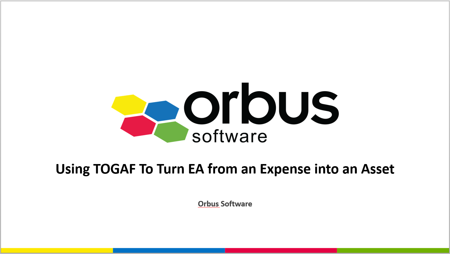 Using TOGAF® To Turn EA from an Expense into an Asset
