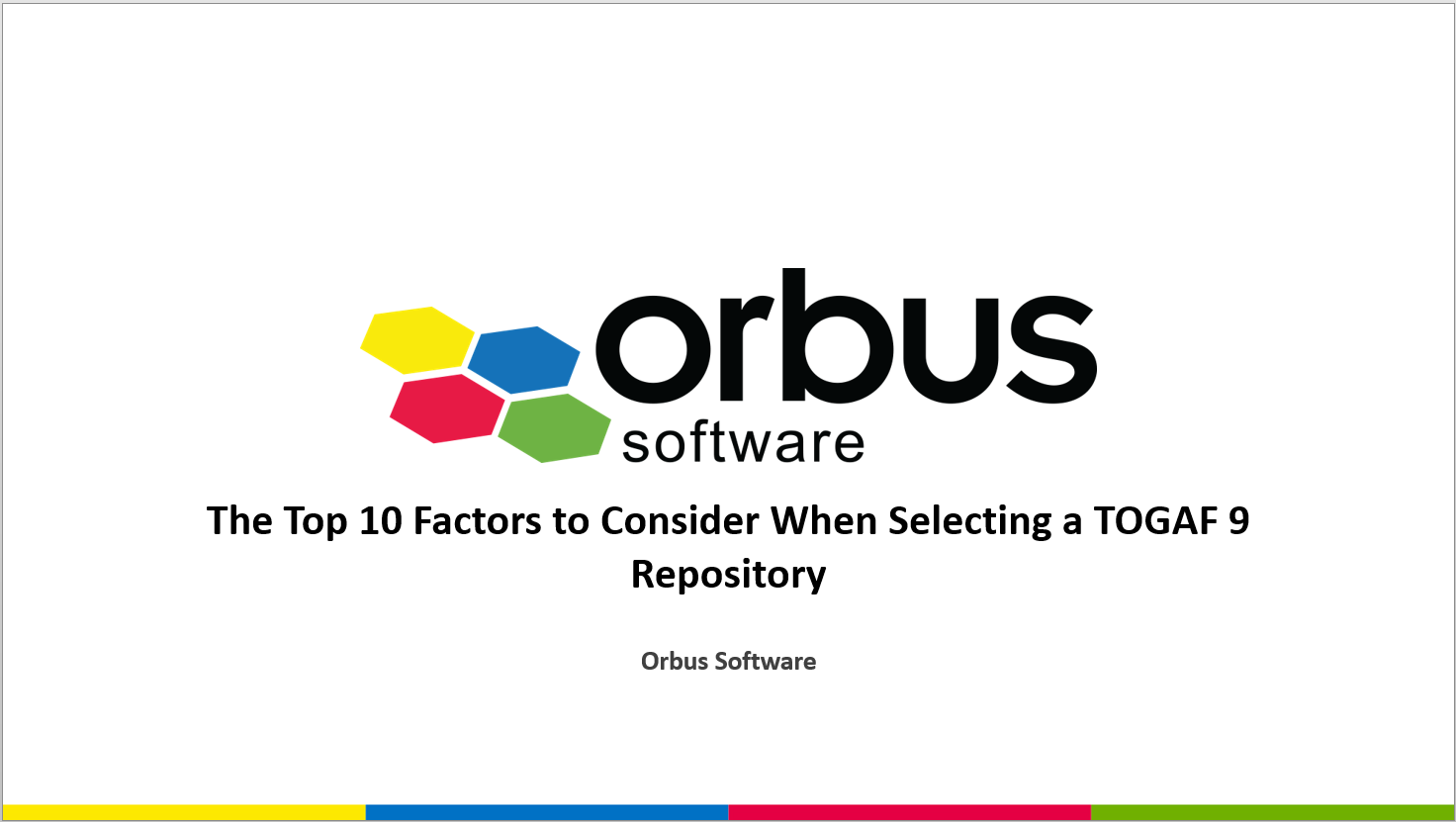 The Top 10 Factors to Consider When Selecting a TOGAF® 9 Repository