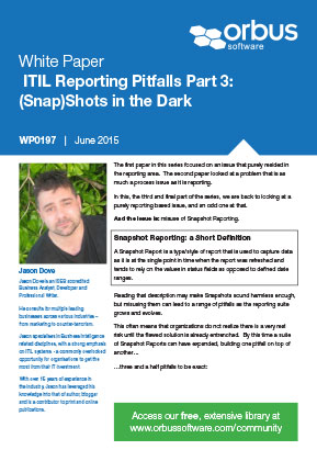 ITIL Reporting Pitfalls Part 3: (Snap)Shots in the Dark