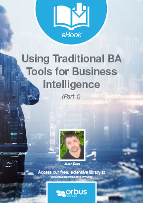 Using Traditional BA Tools for Business Intelligence (Part 1)