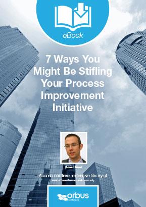 7 Ways You Might Be Stifling Your Process Improvement Initiative