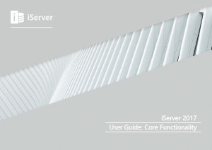 iServer 2017 User Guide: Core Functionality (Modules 1-6)