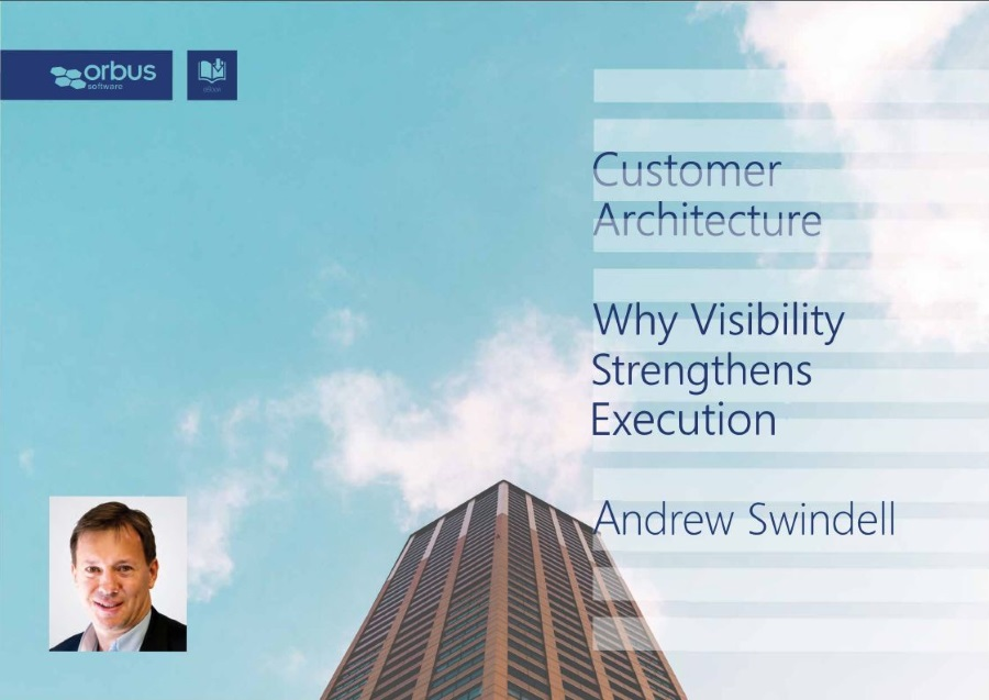 Customer Architecture: Why Visibility Strengthens Execution