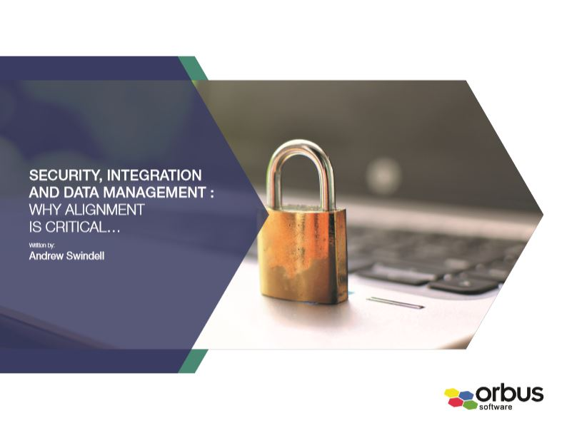 Security, Integration and Data Management: Why Alignment is Critical